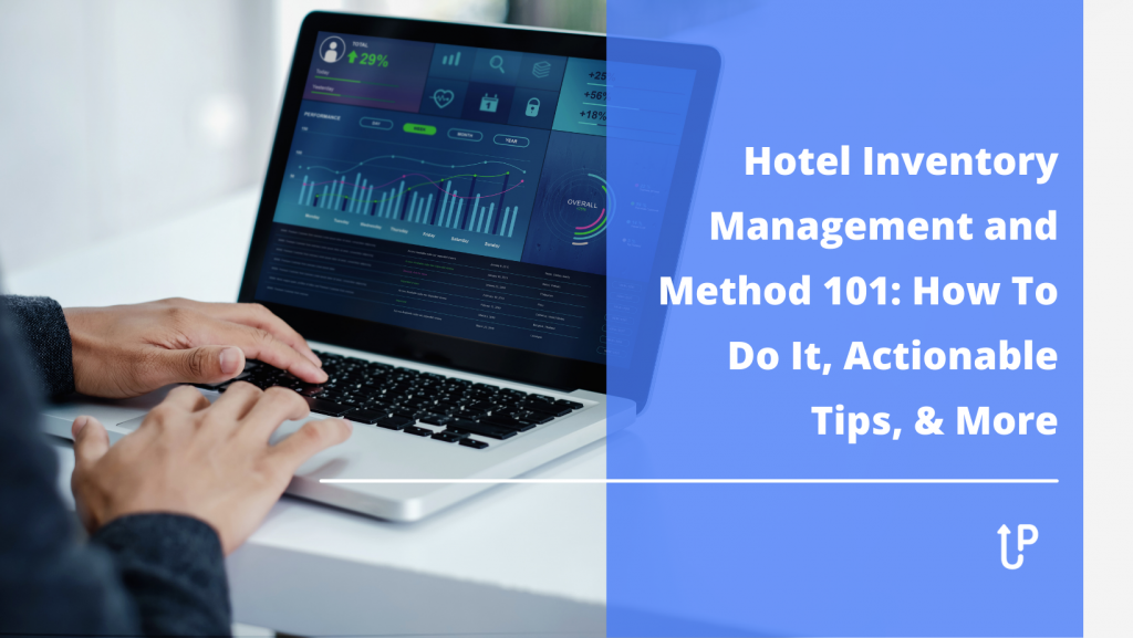 Hotel Inventory Management 101: How To Do It, Actionable Tips, & More