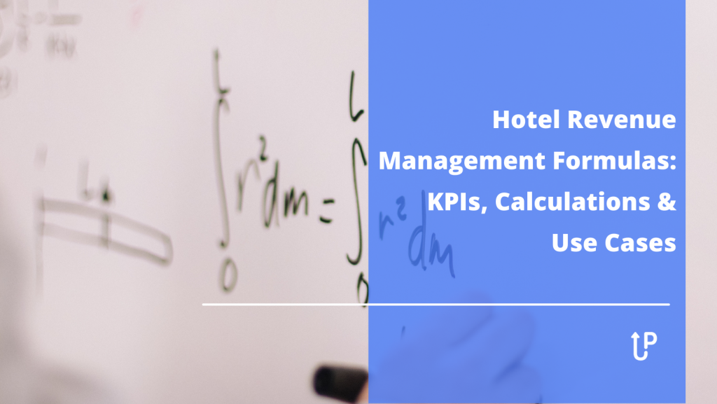 Hotel Revenue Management Formulas: KPIs, Calculations & Use Cases