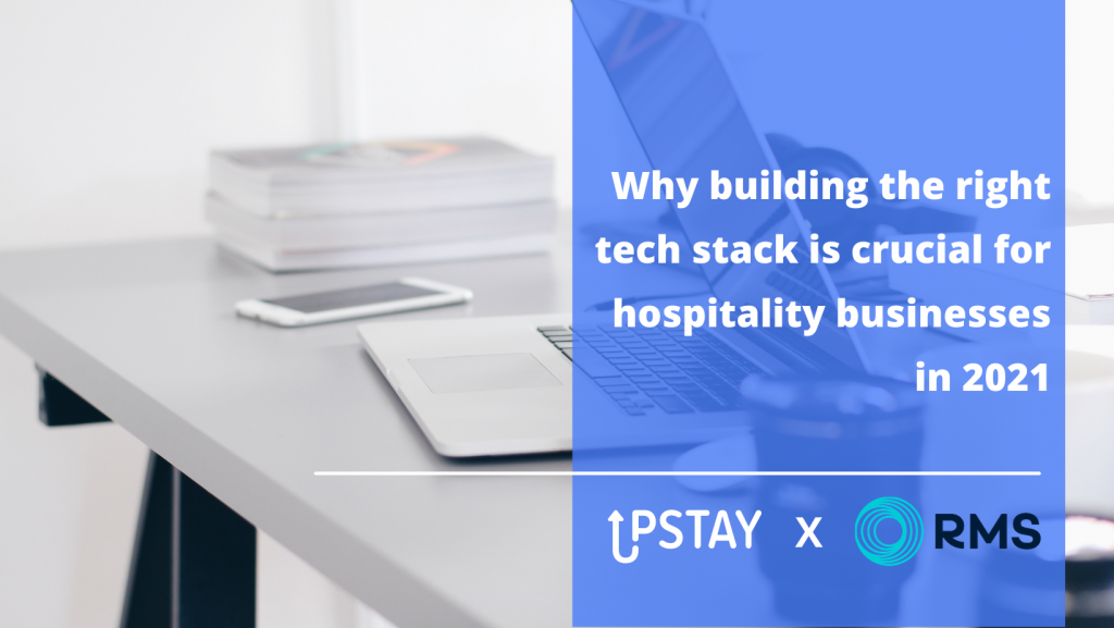 RMS Cloud findings: Why building the right tech stack is crucial for hospitality businesses in 2021