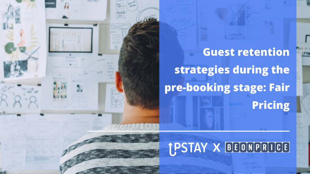 Guest retention strategies during the pre-booking stage: Fair Pricing