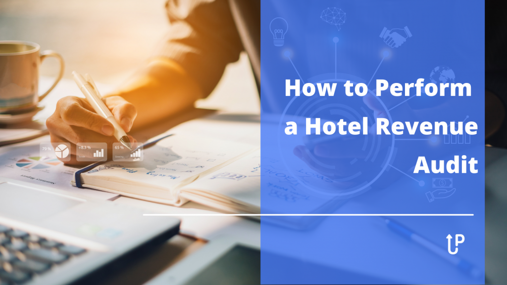 How to Perform a Hotel Revenue Audit in 4 Steps