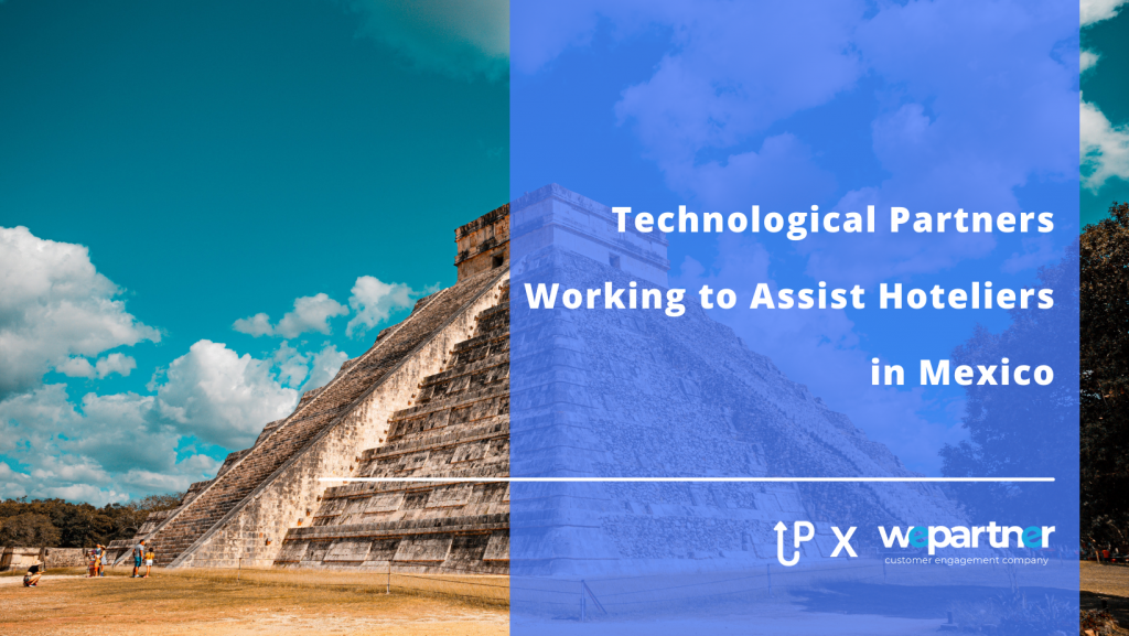 UpStay & WePartner Announce Partnership to Assist Hoteliers in Mexico