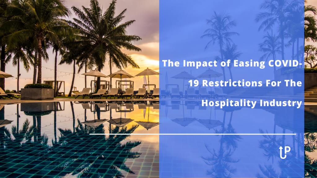 The Impact of Easing COVID-19 Restrictions For The Hospitality Industry