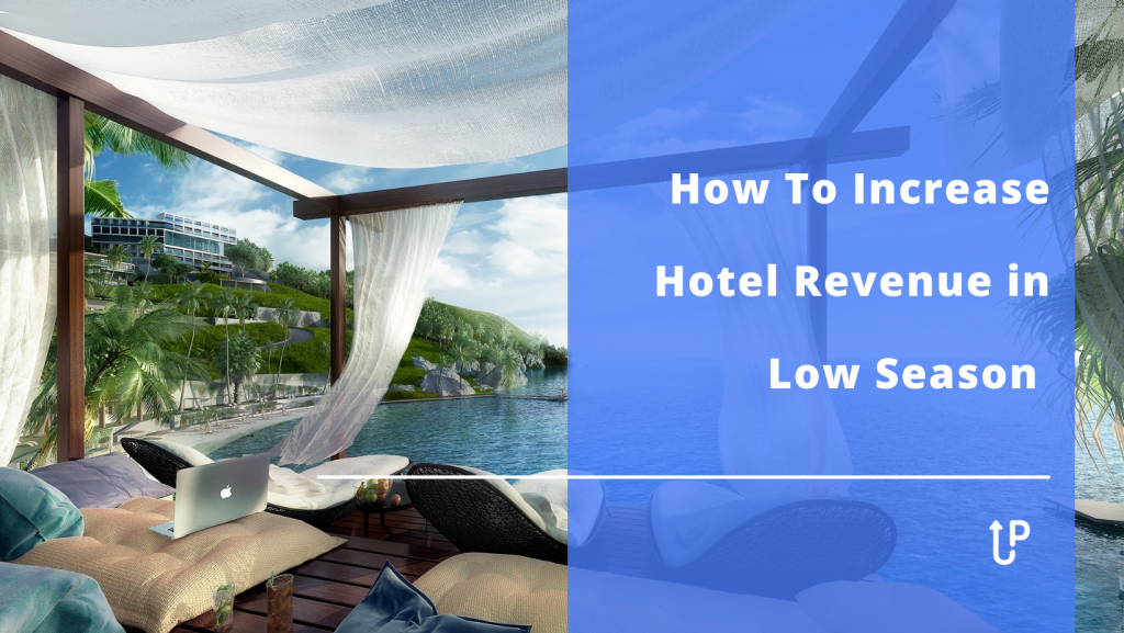 how to increase hotel revenue in low season