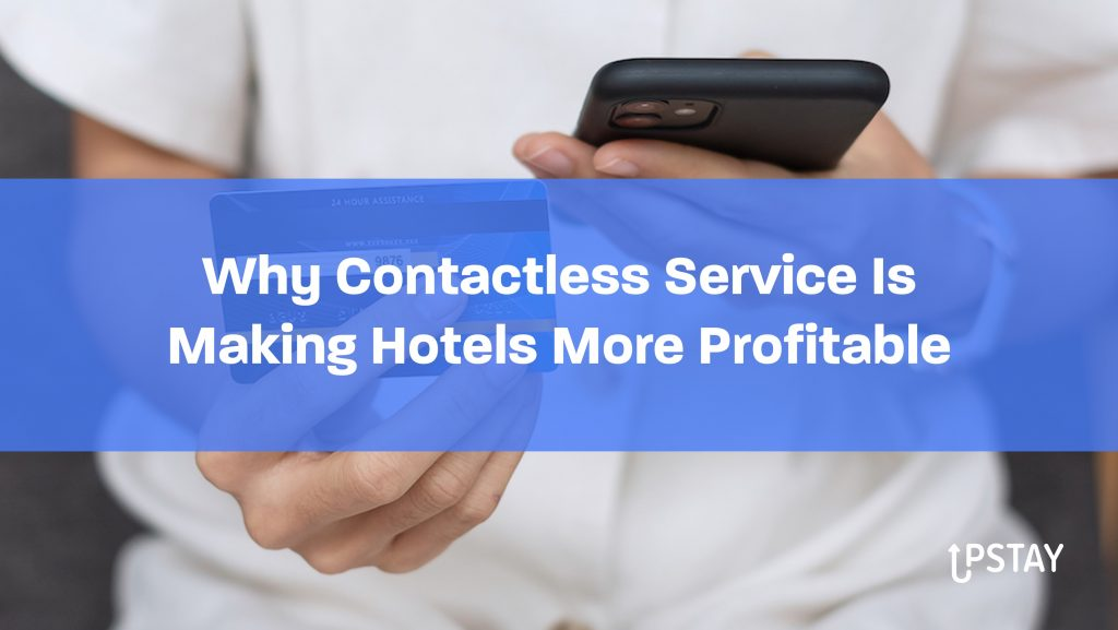 Why Contactless Service Is Making Hotels More Profitable