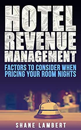 Hotel Revenue Management Factors to Consider When Pricing Your Room Nights