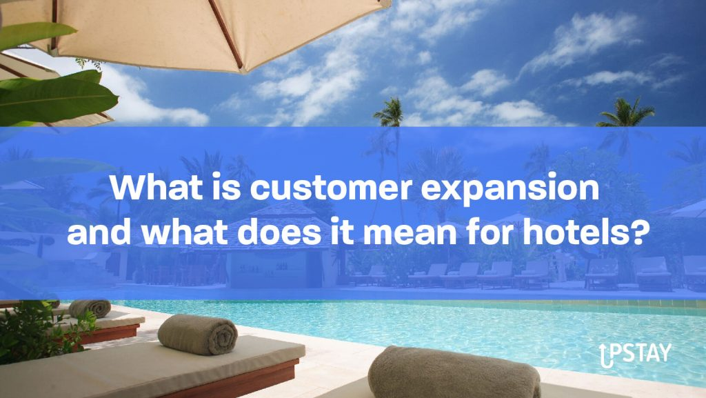 What is customer expansion and what does it mean for hotels?