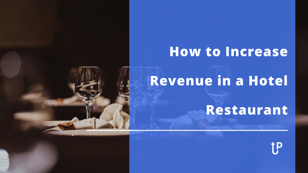 how to increase revenue in hotel restaurant